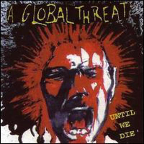 Alliance Global Threat - Until We Die