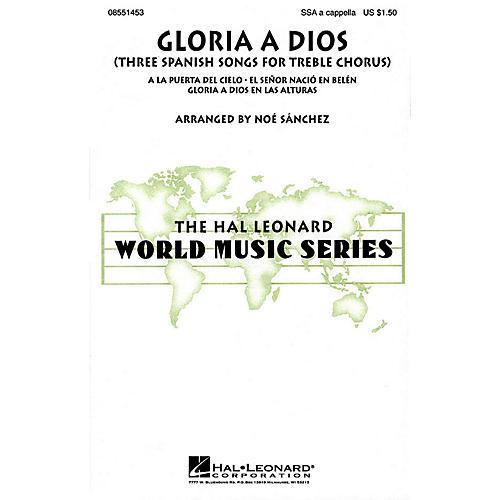 Hal Leonard Gloria A Dios - Three Spanish Songs for Treble Chorus SSA A Cappella arranged by Noé Sánchez