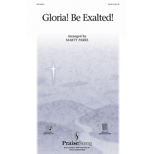 PraiseSong Gloria! Be Exalted! SATB arranged by Marty Parks
