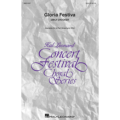 Hal Leonard Gloria Festiva SSA composed by Emily Crocker
