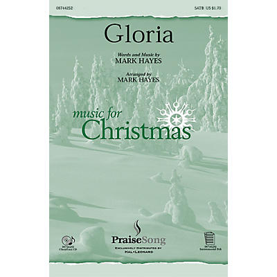 PraiseSong Gloria SATB composed by Mark Hayes
