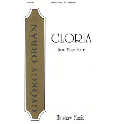 Hinshaw Music Gloria (from Mass #6) SA composed by Gyorgy Orban