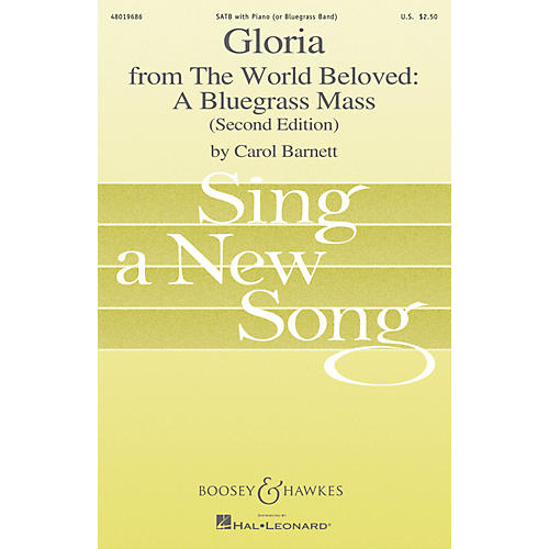 Boosey and Hawkes Gloria (from The World Beloved: A Bluegrass Mass) Sing a New Song Series SATB composed by Carol Barnett