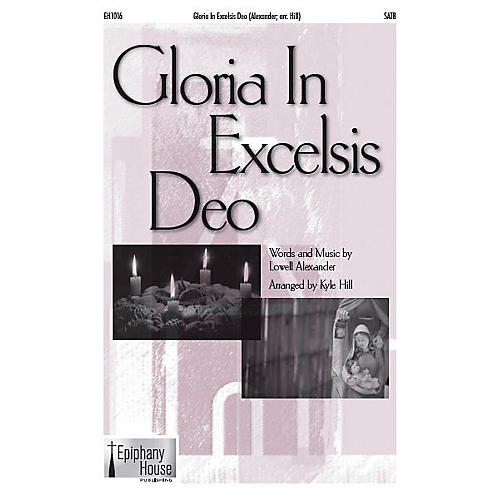 Epiphany House Publishing Gloria in Excelsis Deo SATB arranged by Kyle Hill