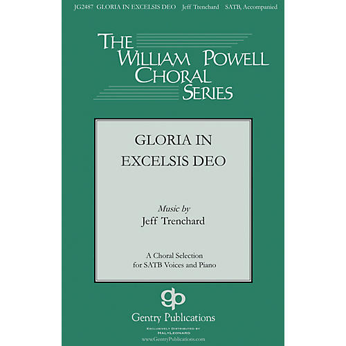 Gentry Publications Gloria in Excelsis Deo SATB composed by Jeff Trenchard