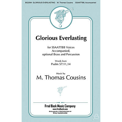 Fred Bock Music Glorious Everlasting SSAATTBB composed by M. Thomas Cousins