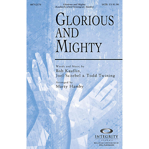 Integrity Choral Glorious and Mighty SATB Arranged by Marty Hamby
