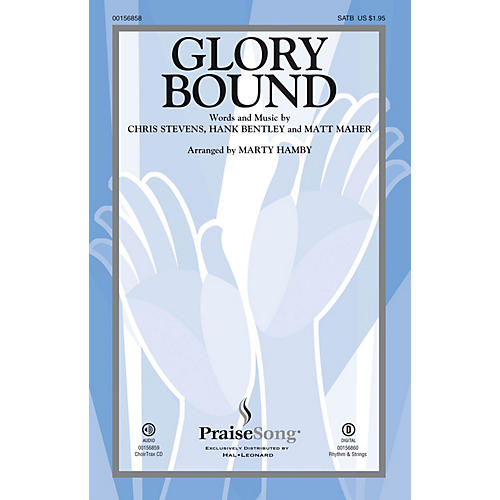 PraiseSong Glory Bound SATB by Matt Maher arranged by Marty Hamby