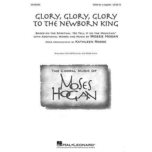 Hal Leonard Glory, Glory, Glory to the Newborn King SSAA Div A Cappella arranged by Kathleen Rodde