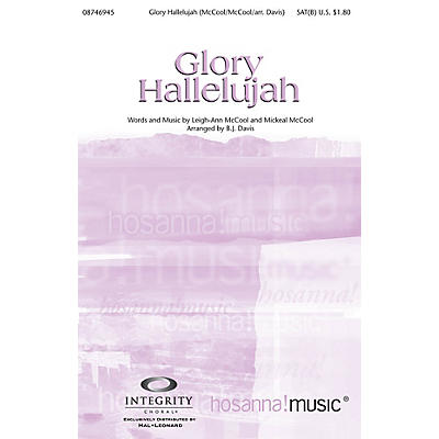 Integrity Music Glory Hallelujah SAT(B) Arranged by BJ Davis