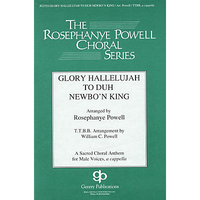 Gentry Publications Glory Hallelujah to Duh Newbo'n King! TTBB A Cappella arranged by William Powell