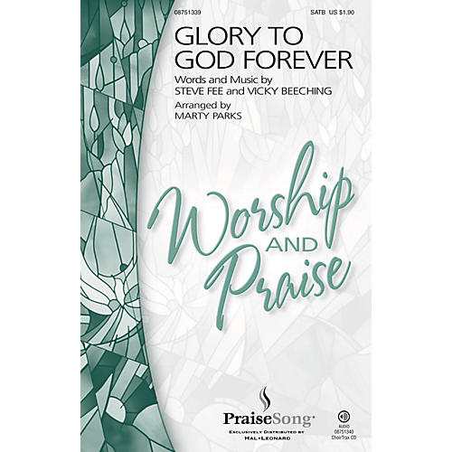 PraiseSong Glory to God Forever SATB by Fee arranged by Marty Parks