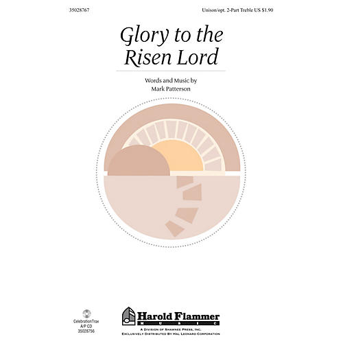 Shawnee Press Glory to the Risen Lord Unison/2-Part Treble composed by Mark Patterson