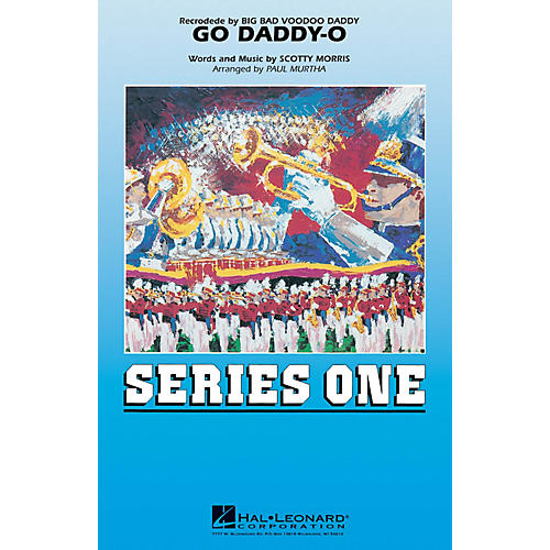 Hal Leonard Go Daddy-o Marching Band Level 2-3 by Big Bad Voodoo Daddy Arranged by Paul Murtha