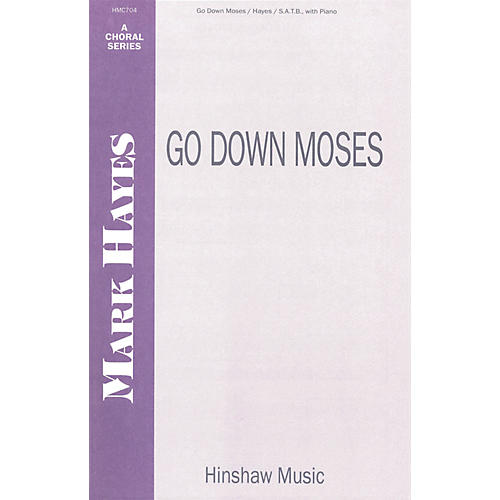 Hinshaw Music Go Down Moses SATB composed by Mark Hayes