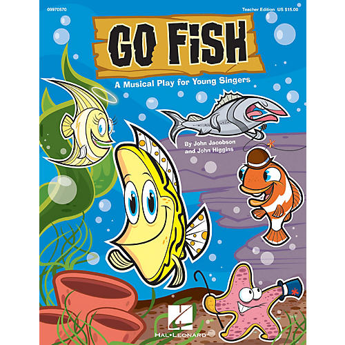Hal Leonard Go Fish! (A Musical Play for Young Singers) REPRO PAK Composed by John Jacobson, John Higgins