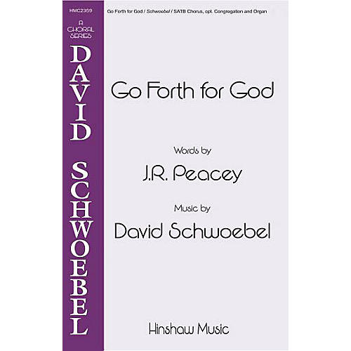 Hinshaw Music Go Forth for God SATB composed by David Schwoebel