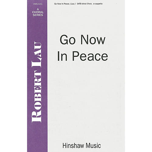 Hinshaw Music Go Now in Peace SSAATTBB composed by Robert Lau