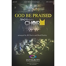 Integrity Choral God Be Praised CD ACCOMP by New Life Worship Arranged by BJ Davis