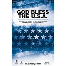 Shawnee Press God Bless the U.S.A. SATB by Lee Greenwood arranged by David Schmidt