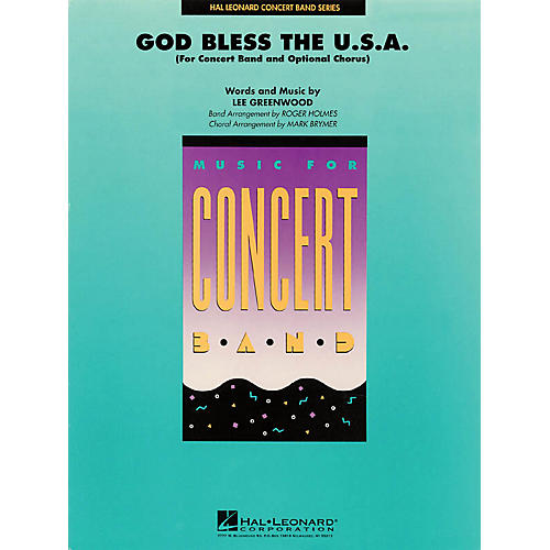 Hal Leonard God Bless the U.S.A. (Score and Parts) Concert Band Level 4 by Lee Greenwood Arranged by Roger Holmes