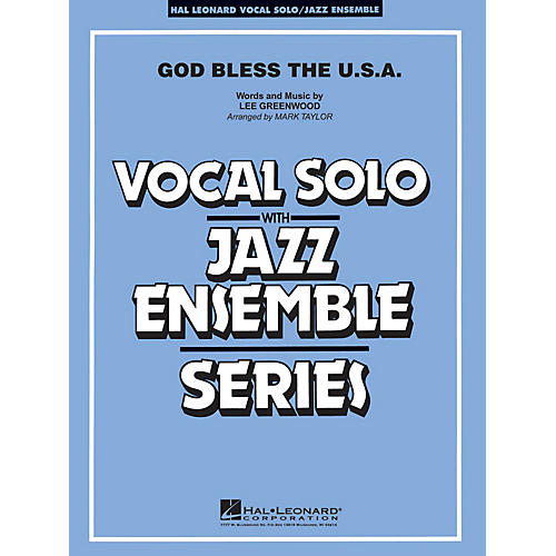 Hal Leonard God Bless the U.S.A. (Vocal Solo with Jazz Ensemble) Jazz Band Level 3-4 Composed by Lee Greenwood
