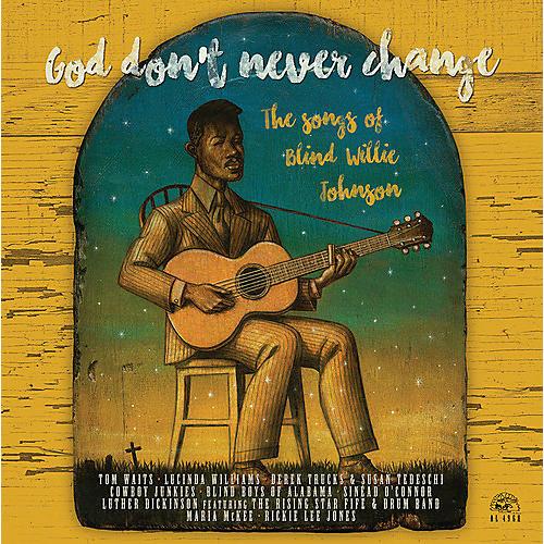 Alliance God Don't Never Change: The Songs Of Blind Willie Johnson