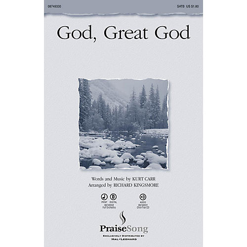 PraiseSong God, Great God SATB by Kurt Carr arranged by Richard Kingsmore
