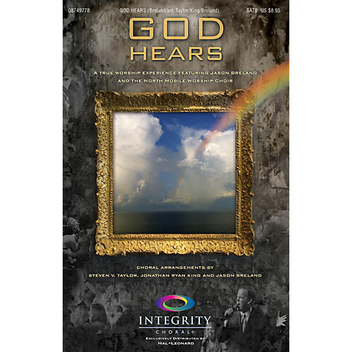 Integrity Choral God Hears SPLIT TRAX Arranged by Steven V. Taylor/Ryan King/Jason Breland