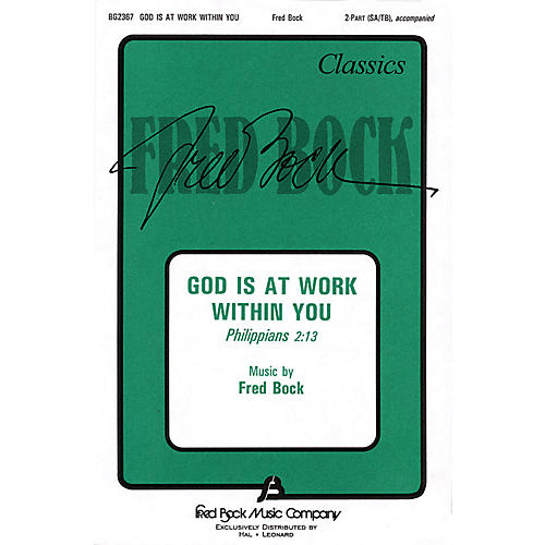 Fred Bock Music God Is at Work within You (2-Part and Piano) 2-Part composed by Fred Bock