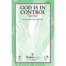 PraiseSong God Is in Control CHOIRTRAX CD by Twila Paris Arranged by Heather Sorenson