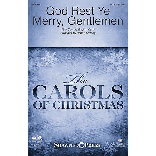Shawnee Press God Rest Ye Merry, Gentlemen SATB arranged by Robert Sterling