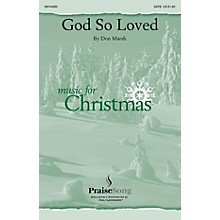 PraiseSong God So Loved SATB composed by Don Marsh