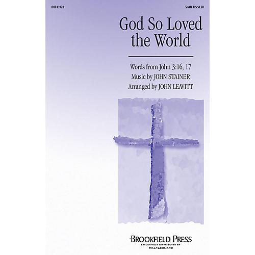Brookfield God So Loved the World SATB arranged by John Leavitt