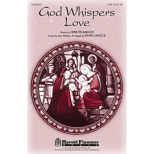 Shawnee Press God Whispers Love SATB arranged by David Lantz III