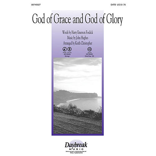 Daybreak Music God of Grace and God of Glory SATB arranged by Keith Christopher