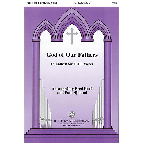 H.T. FitzSimons Company God of Our Fathers TTBB arranged by Fred Bock