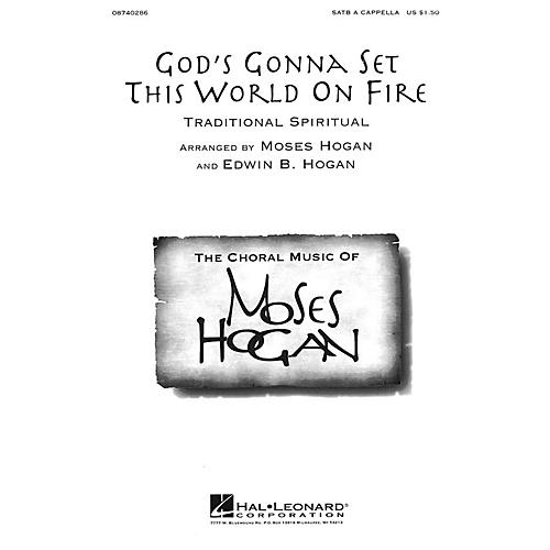 Hal Leonard God's Gonna Set This World on Fire SATB a cappella arranged by Moses Hogan