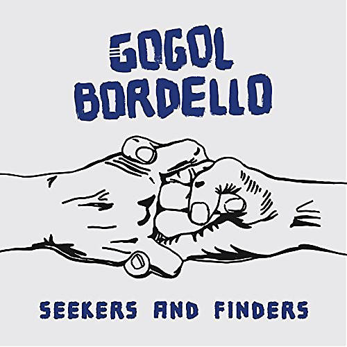 Alliance Gogol Bordello - Seekers And Finders