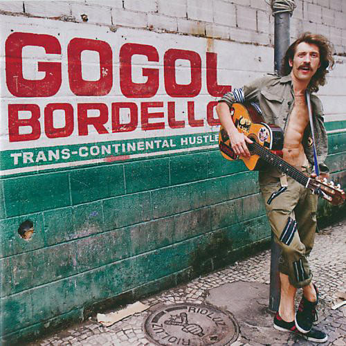 Alliance Gogol Bordello - Trans-Continental Hustle