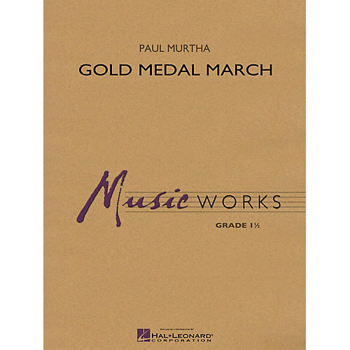 Hal Leonard Gold Medal March Concert Band Level 1 Composed by Paul Murtha