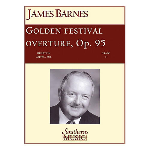 Southern Golden Festival Overture (European Parts) Concert Band Level 5 Composed by James Barnes