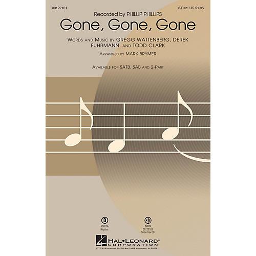 Hal Leonard Gone, Gone, Gone 2-Part by Phillip Phillips arranged by Mark Brymer
