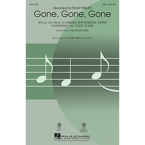 Hal Leonard Gone, Gone, Gone SAB by Phillip Phillips arranged by Mark Brymer