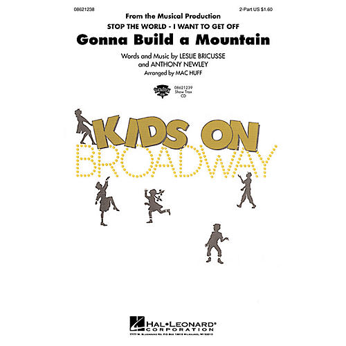 Hal Leonard Gonna Build a Mountain (from Stop the World I Want to Get Off) 2-Part arranged by Mac Huff