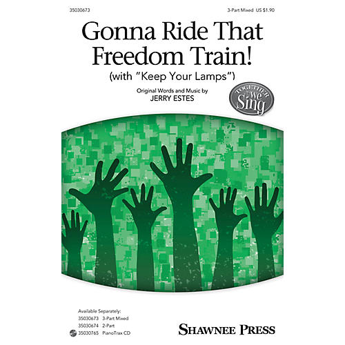 Shawnee Press Gonna Ride That Freedom Train! (with Keep Your Lamps) 3-Part Mixed composed by Jerry Estes