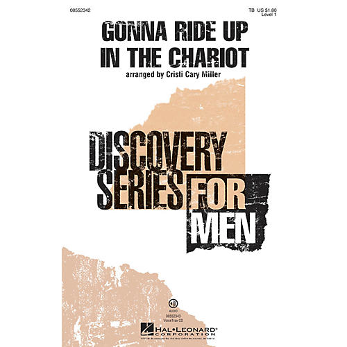 Hal Leonard Gonna Ride Up in the Chariot (Discovery Level 1) VoiceTrax CD Arranged by Cristi Cary Miller