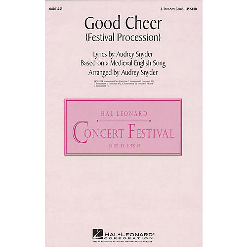 Hal Leonard Good Cheer (Festival Procession) 2-Part any combination arranged by Audrey Snyder