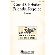 Hal Leonard Good Christian Friends, Rejoice! UNIS composed by Ken Berg