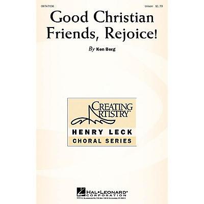 Hal Leonard Good Christian Friends, Rejoice! UNIS composed by Ken Berg